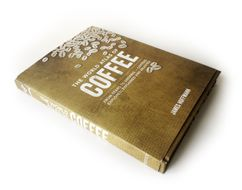 James Hoffmann - The World Atlas of Coffee